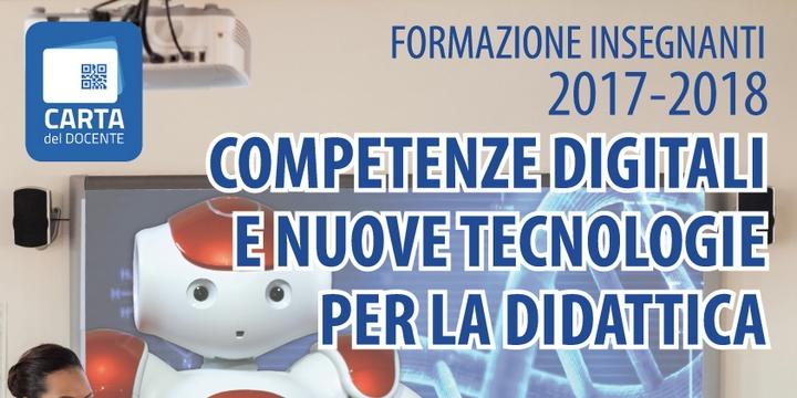 FORMAZIONE INSEGNANTI - Competenze Digitali e Nuove Tecnologie per la Didattica 2017/18